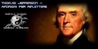 Thomas Jefferson Aforismi per riflettere