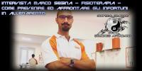 Intervista Marco Segina – Fisioterapia – Come prevenire ed affrontare gli infortuni in allenamento