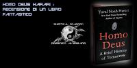 Homo Deus Harari : Recensione di un libro fantastico