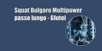 Squat Bulgaro – Multipower – Focus Glutei