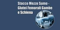 Stacco Mezzo Sumo – Glutei Femorali Gambe e Schiena