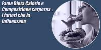 Controllo Fame – Dieta Calorie e Composizione corporea