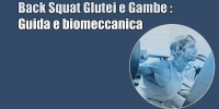 Back Squat – Squat Glutei – Guida e biomeccanica
