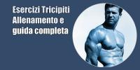 Esercizi Tricipiti – Allenamento Tricipiti – Guida completa