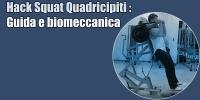 Hack Squat – Quadricipiti – Guida e biomeccanica